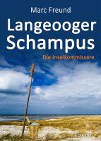 """Neuerscheinung: Ostfrieslandkrimi """"Langeooger Schampus"""" von Marc Freund im Klarant Verlag"""