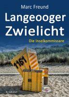 """Neuerscheinung: Ostfrieslandkrimi """"Langeooger Zwielicht"""" von Marc Freund im Klarant Verlag"""