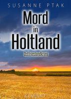 """Neuerscheinung: Ostfrieslandkrimi """"Mord in Holtland"""" von Susanne Ptak im Klarant Verlag"""