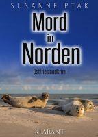 """Neuerscheinung: Ostfrieslandkrimi """"Mord in Norden"""" von Susanne Ptak im Klarant Verlag"""
