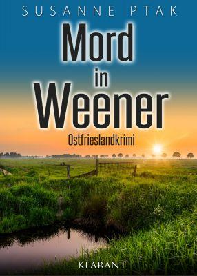 """Ostfrieslandkrimi """"Mord in Weener"""" von Susanne Ptak (Klarant Verlag, Bremen)"""