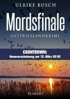 """Ostfrieslandkrimi """"Mordsfinale"""" von Ulrike Busch (Klarant Verlag, Bremen)"""