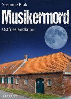 """Neuerscheinung: Ostfrieslandkrimi """"Musikermord"""" von Susanne Ptak (Klarant Verlag, Bremen)"""