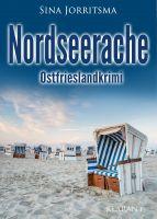 """Neuerscheinung: Ostfrieslandkrimi """"Nordseerache"""" von Sina Jorritsma im Klarant Verlag"""