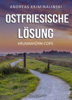 """Neuerscheinung: Ostfrieslandkrimi """"Ostfriesische Lösung"""" von Andreas Kriminalinski im Klarant Verlag"""