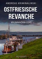"""Neuerscheinung: Ostfrieslandkrimi """"Ostfriesische Revanche"""" von Andreas Kriminalinski im Klarant Verlag"""