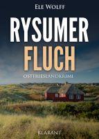 """Neuerscheinung: Ostfrieslandkrimi """"Rysumer Fluch"""" von Ele Wolff im Klarant Verlag"""