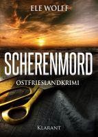 """Ostfrieslandkrimi """"Scherenmord"""" von Ele Wolff (Klarant Verlag, Bremen)"""