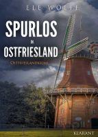 """Neuerscheinung: Ostfrieslandkrimi """"Spurlos in Ostfriesland"""" von Ele Wolff im Klarant Verlag"""