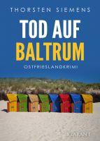 """Neuerscheinung: Ostfrieslandkrimi """"Tod auf Baltrum"""" von Thorsten Siemens im Klarant Verlag"""