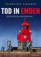 """Ostfrieslandkrimi """"Tod in Emden"""" von Thorsten Siemens (Klarant Verlag, Bremen)"""