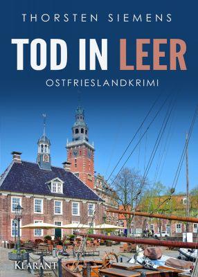 """Ostfrieslandkrimi """"Tod in Leer"""" von Thorsten Siemens (Klarant Verlag, Bremen)"""