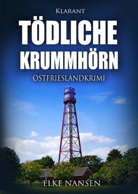 """Ostfrieslandkrimi """"Tödliche Krummhörn"""" von Elke Nansen (Klarant Verlag, Bremen)"""