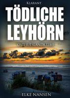 """Ostfrieslandkrimi """"Tödliche Leyhörn"""" von Elke Nansen (Klarant Verlag, Bremen)"""