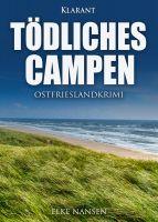 """Neuerscheinung: Ostfrieslandkrimi """"Tödliches Campen"""" von Elke Nansen im Klarant Verlag"""