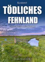 """Neuerscheinung: Ostfrieslandkrimi """"Tödliches Fehnland"""" von Elke Nansen im Klarant Verlag"""