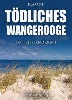 """Neuerscheinung: Ostfrieslandkrimi """"Tödliches Wangerooge"""" von Elke Nansen im Klarant Verlag"""