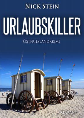 """Ostfrieslandkrimi """"Urlaubskiller"""" von Nick Stein (Klarant Verlag, Bremen)"""
