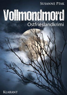 """Ostfrieslandkrimi """"Vollmondmord"""" von Susanne Ptak (Klarant Verlag, Bremen)"""