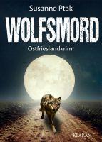 """Neuerscheinung: Ostfrieslandkrimi """"Wolfsmord"""" von Susanne Ptak im Klarant Verlag"""