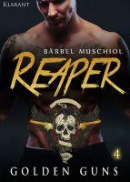 "Neuerscheinung ""Reaper – Golden Guns 4″ von Bärbel Muschiol im Klarant Verlag"