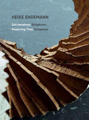 Neu erschienener Bildband mit Skulpturen von Heike Endemann.