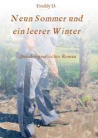 """""""Neun Sommer und ein leerer Winter"""" von Freddy D."""