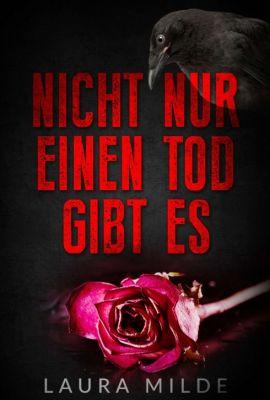 """""""Nicht nur einen Tod gibt es"""" von Laura Milde"""