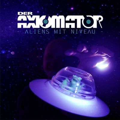 Der Axiomator - Aliens mit Niveau