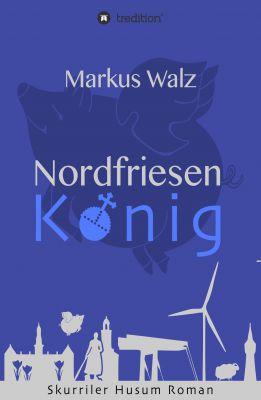"""""""Nordfriesenkönig"""" von Markus Walz"""