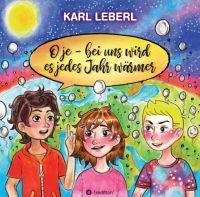 O je - bei uns wird es jedes Jahr wärmer - Kinderbuch rund um das Thema Erderwärmung
