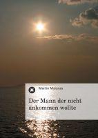 """""""Der Mann der nicht ankommen wollte"""" von Martin"""