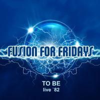 """OH YES! MUSIC veröffentlicht """"FUSION FOR FRIDAYS"""" von TO BE"""