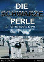 """Ostfrieslandkrimi """"Die schwarze Perle"""" von Andrea Klier. (Klarant Verlag, Bremen)"""