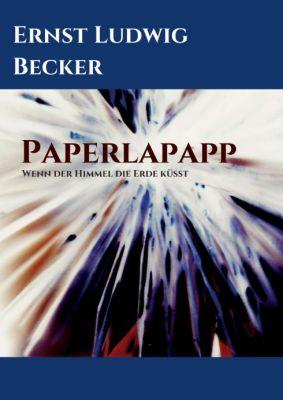"""""""Papperlapapp   -   Wenn der Himmel die Erde küsst"""" von Ernst Ludwig Becker"""
