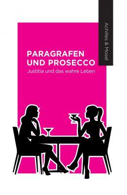 """""""Paragrafen und Prosecco"""" von Janine Achilles & Katharina Mosel"""