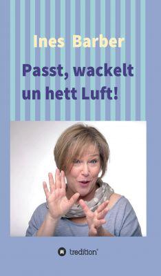 """""""Passt, wackelt un hett Luft!"""" von Ines Barber"""