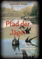 Pfad der Jäger - Erzählungen über Jäger und ihre Beute