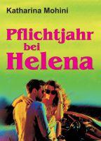 Pflichtjahr bei Helena – spritziger Liebesroman dreht sich um eine unmoralische Wette