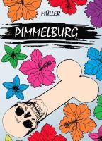 """""""Pimmelburg"""" von müller müller"""