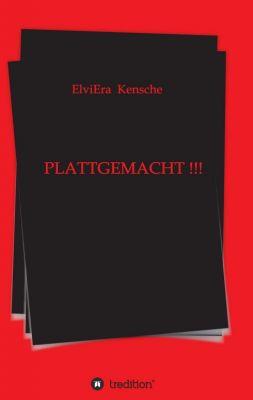 """""""PLATTGEMACHT !!!"""" von ElviEra Kensche"""