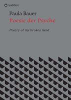"""""""Poesie der Psyche"""" von Paula Bauer"""