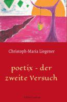 """""""poetix – der zweite Versuch"""" von Christoph-Maria Liegener"""