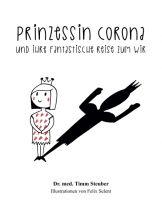 Prinzessin Corona und ihre fantastische Reise zum Wir - Mut-machender Ratgeber