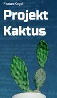 Projekt Kaktus - packender Thriller über die Suche nach der eigenen Vergangenheit