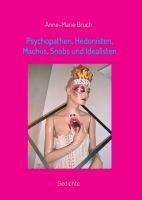 """""""Psychopathen, Hedonisten, Machos, Snobs und Idealisten"""" von Anne-Marie Bruch"""