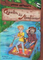 Quentin, der Abenteurer - Von einer ungewöhnlichen Freundschaft und den Geheimnissen der Natur
