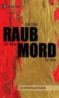 """""""RAUB von Silber MORD für Gold"""" von Iris Otto"""