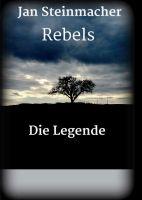 """""""Rebels - Die Legende"""" von Jan Steinmacher"""