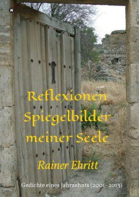 """""""Reflexionen - Spiegelbilder meiner Seele"""" von"""